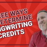 Three Ways to Determine Songwriting Credits