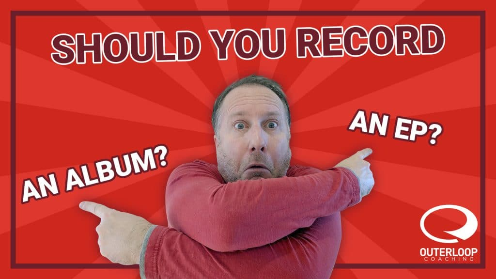 Should You Record an Album or EP?