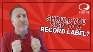 Should you sign to a record label?