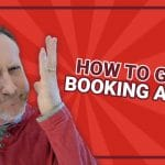 How To Get A Booking Agent - Four Critical Strategies You Need To Implement Today